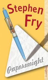 Paperweight: Literarische Snacks (German Edition) - Stephen Fry, Ulrich Blumenbach