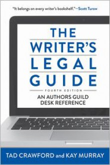 The Writer's Legal Guide, Fourth Edition - Tad Crawford, Kay Murray