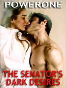 The Senator's Dark Desires - Powerone