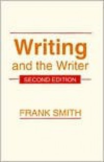 Writing and the Writer - Frank Smith