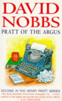 Pratt of the Argus - David Nobbs
