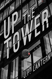 Up The Tower - J.P. Lantern