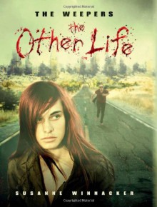 The Weepers: The Other Life - Susanne Winnacker