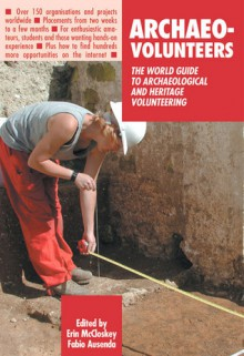 Archaeo-Volunteers: The World Guide to Archaeological and Heritage Volunteering - Fabio Ausenda, Erin McCloskey, Erin Mcloskey
