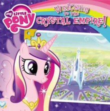 My Little Pony: Welcome to the Crystal Empire! - Olivia London