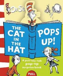 The Cat In The Hat Pops Up (Dr Seuss) - Dr. Seuss