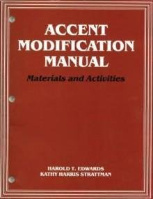 Accent Modification Manual: Materials and Activities - Kathy Strattman, M.A., Kathy Strattman Kathy, Kathy Strattman