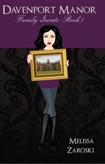 Family Secrets (Davenport Manor #1) - Melissa Zaroski