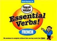 Essential Verbs: French (Speak in a Week!) - Gary Currant, Allison Mason