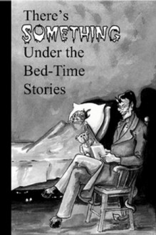 There's Something Under The Bed-Time Stories - Marian Allen
