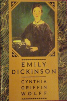 Emily Dickinson - Cynthia Griffin Wolff