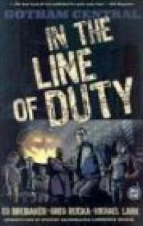 Gotham Central, Vol. 1: In the Line of Duty - Ed Brubaker, Greg Rucka, Michael Lark