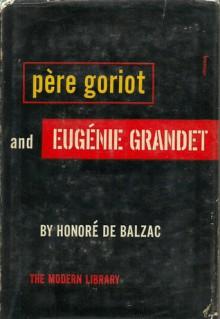 Pere Goriot and Eugenie Grandet - John Watkins, Honoré de Balzac, Edward Killoran Brown, Dorothea Walter