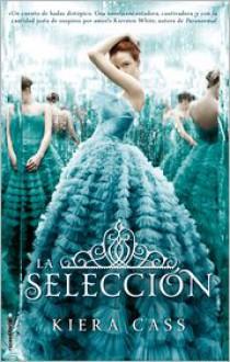 La selección (La Selección, #1) - Kiera Cass