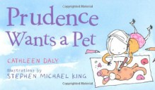 Prudence Wants a Pet - Cathleen Daly
