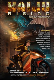 Kaiju Rising - Larry Correia, Peter Clines, James Swallow, Gini Koch, James Lovegrove, James Maxey, C.L. Werner, Howard Andrew Jones, David Annandale, Joshua Reynolds, Timothy W. Long, Peter Stenson, Kane Gilmour, Erin Hoffman, Paul Genesse, Edward M. Erdelac, Jonathan