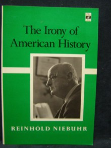 The Irony of American History (Scribner Library of Contemporary Classics) - Reinhold Niebuhr