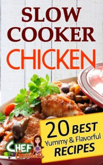 Slow Cooker Chicken Recipes - Chef Goodies