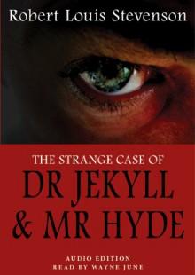 The Strange Case of Dr. Jekyll and Mr. Hyde - Robert Louis Stevenson, Wayne June