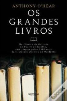 Os Grandes Livros - Anthony O'Hear