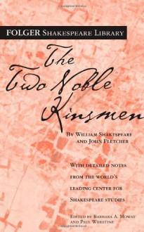 The Two Noble Kinsmen - John Fletcher, William Shakespeare