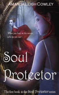 Soul Protector - Amanda Leigh Cowley