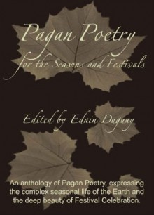 Pagan Poetry for the Seasons and Festivals - Edain Duguay