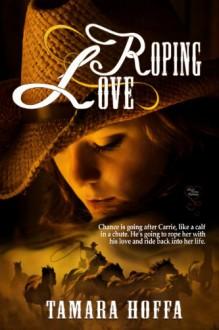 Roping Love - Tamara Hoffa
