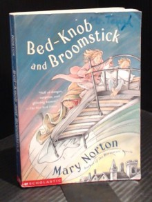 Bed-Knob and Broomstick - Mary Norton