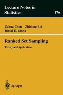 Ranked Set Sampling: Theory and Applications - Zehua Chen, Bimal K. Sinha