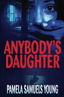 Anybody's Daughter - Pamela Samuels Young