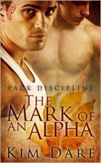 The Mark of an Alpha - Kim Dare