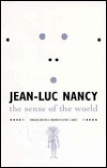 The Sense of the World - Jean-Luc Nancy