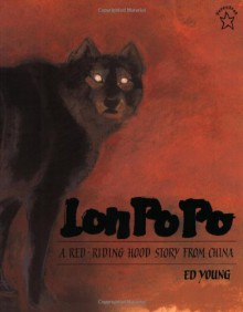Lon Po Po: A Red-Riding Hood Story from China - Ed Young