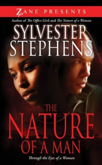 The Nature of a Man: Through the Eyes of a Woman - Sylvester Stephens
