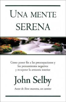Una mente serena - John Selby, Rosa Pérez