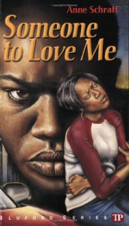 Someone to Love Me - Anne Schraff, Paul Langan