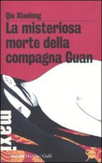 La misteriosa morte della compagna Guan - Qiu Xiaolong, Paola Vertuani