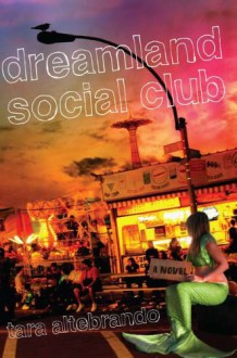 Dreamland Social Club - Tara Altebrando