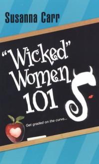 Wicked Women 101 - Susanna Carr