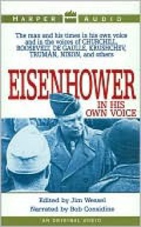 Eisenhower in His Own Voice: Eisenhower in His Own Voice - Douglas Smith, Jim Wessel, Bob Considine, Dwight D. Eisenhower