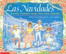 Navidades, Las: Popular Christmas Songs from Latin America - Lulu Delacre