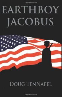 Earthboy Jacobus Graphic Novel - Doug TenNapel