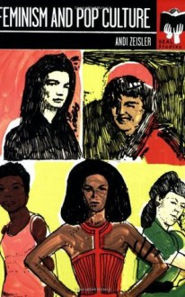 Feminism and Pop Culture: Seal Studies - Andi Zeisler
