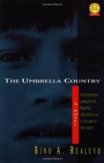 The Umbrella Country (Ballantine Reader's Circle) - Bino A. Realuyo