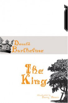 The King - Donald Barthelme, Barry Moser