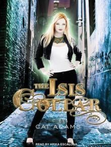 The Isis Collar - Cat Adams, Arika Escalona