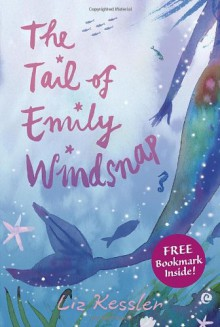The Tail of Emily Windsnap - Liz Kessler,Sarah Gibb