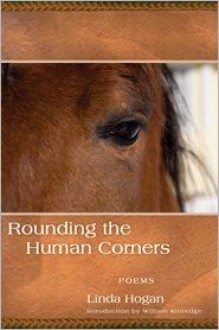 Rounding the Human Corners - Linda Hogan, William Kittredge