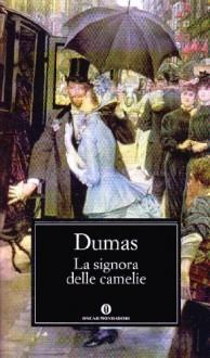 La signora delle camelie - Alexandre (figlio) Dumas